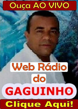 D 02 CLIK NESTA FOTO ABAIXO E ESCUTE A RDIO WEB DO GAGUINHO E OUA A RDIO WEB DO GAGUINHO