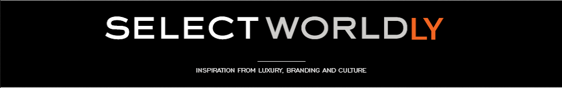SelectWorldly - Inspiration from luxury, branding + culture