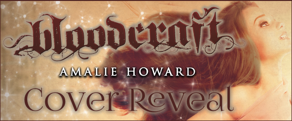 Cover Reveal: Bloodcraft by Amalie Howard (Giveaway)
