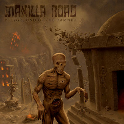 Manilla Road - Playground Of The Damned (2011)