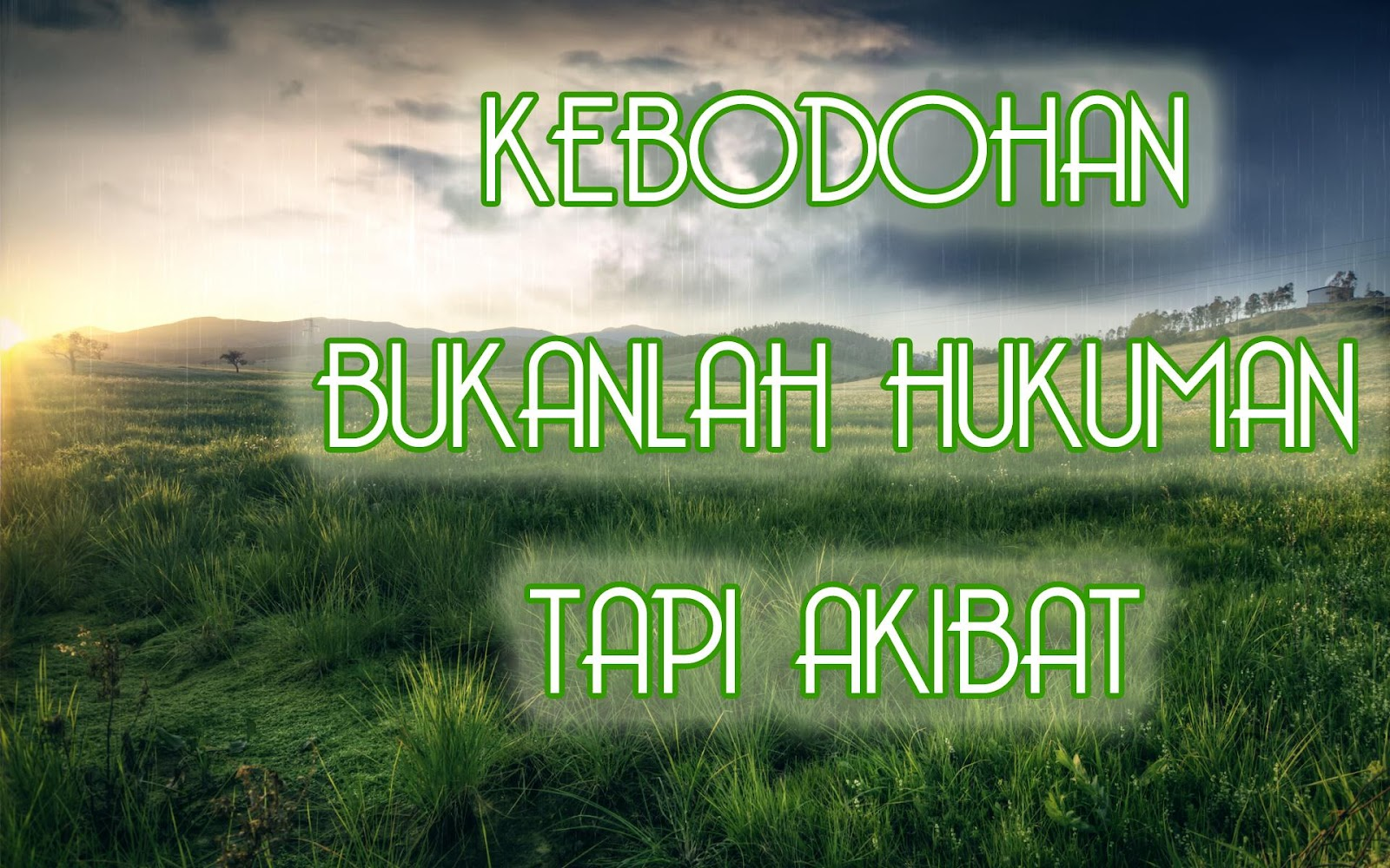 http://2.bp.blogspot.com/-PbI6tq8zhk8/UF8zI_v36XI/AAAAAAAAAxw/gS0D1-8wuqo/s1600/kata+mutiara-kata+kata+bijak-kata+kata+indah-kebodohan+bukan+hukaman+tapi+akibat.jpg