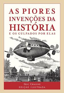 As Piores Invenções da História (Eric Chaline)