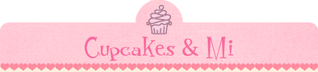 Cupcakes & Mi