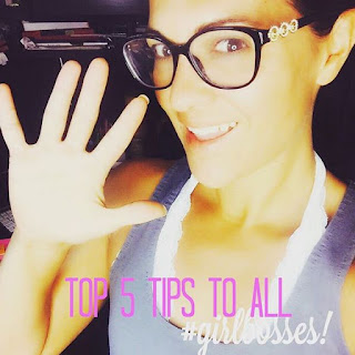 My top 5 tips for girlbosses