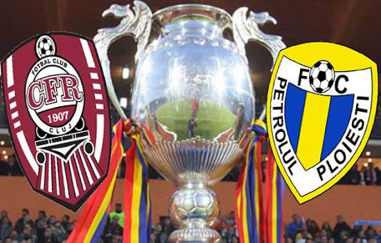 Finala Cupa Romaniei Petrolul CFR Cluj Live, live video, text, echipe