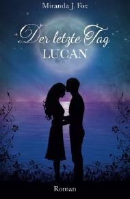 http://www.lovelybooks.de/autor/Miranda-J.-Fox/Der-letzte-Tag-Lucan-1152865849-w/rezension/1154993828/1155000979/