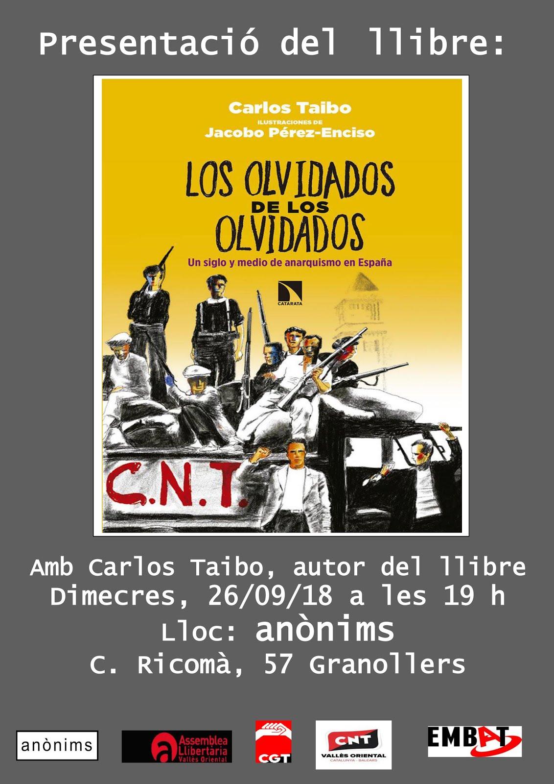 Presentació del llibre: Los olvidados de los olvidados Un siglo y medio de anarquismo en España.
