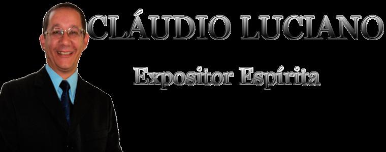 CLAUDIO LUCIANO - Expositor Espírita