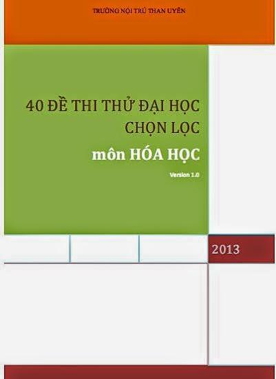 Tuyển tập 40 đề thi thử đại học môn hóa học