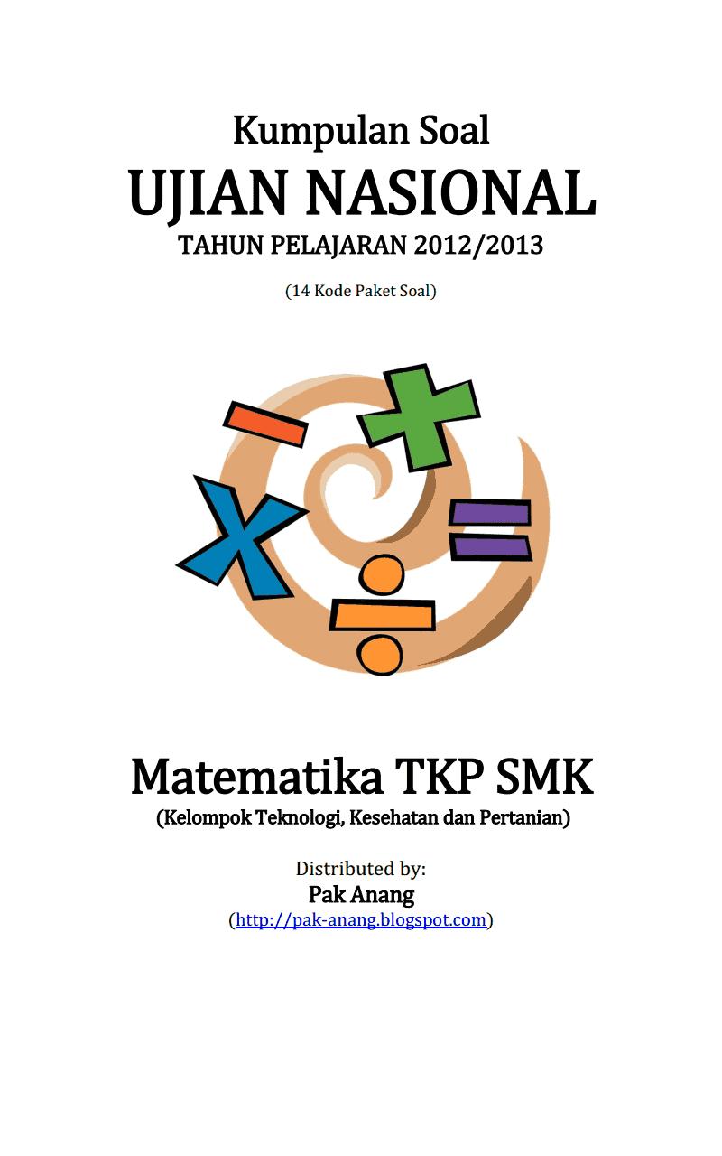 Berbagi Dan Belajar Kumpulan Soal Un Matematika Tkp Smk 2013 Kelompok Teknologi Kesehatan Dan
