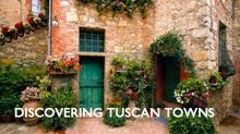 DISCOVERING TUSCAN TOWNS