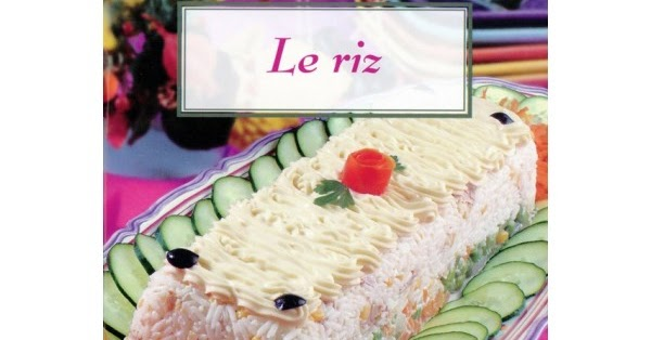 La cuisine orientale rachida amhaouche le riz for Amhaouch rachida la cuisine