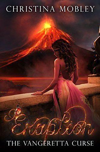 http://www.amazon.com/Eruption-Vangeretta-Curse-Christina-Mobley-ebook/dp/B00LDW4B8G/ref=la_B008K0PRT6_1_3?s=books&ie=UTF8&qid=1405377461&sr=1-3