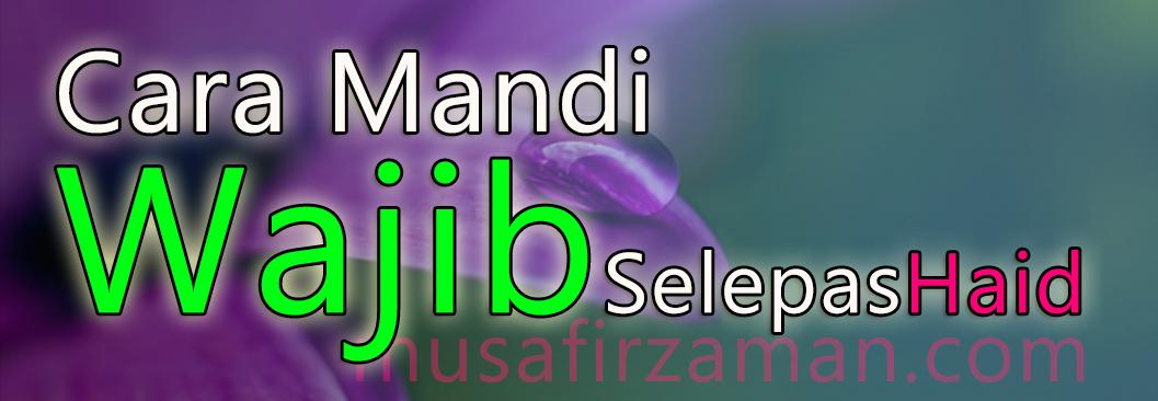 Cara Mandi Wajib Selepas Haid Arab Rumi Dan Maksud Mobile