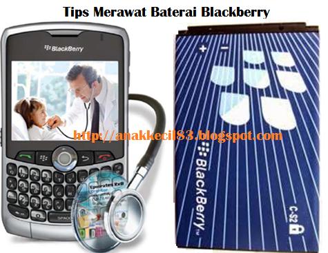 Tips Merawat Baterai Blackberry