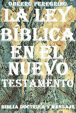 LA LEY BÍBLICA EN EL NUEVO TESTAMENTO