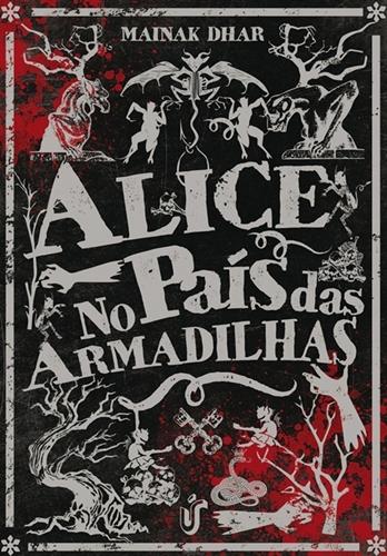 Alice no País das Armadilhas - Mainak Dhar