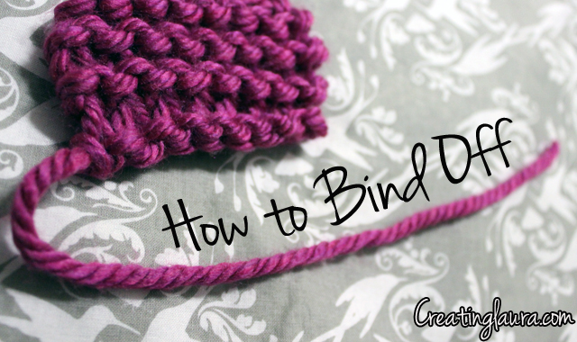 Creating Laura: Stitch Victionary: How to Bind Off