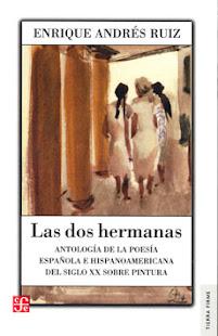 Las dos hermanas. Antología de la poesía española e hispanoamericana del siglo XX sobre pintura