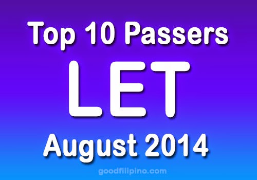 Top 10 Exam Passers of August 2014 LET Exam Results
