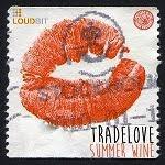 Tradelove - Summer Wine