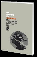 Nuevo Libro: Un mundo en quiebra. De la Globalización a otro mundo (im)posible.