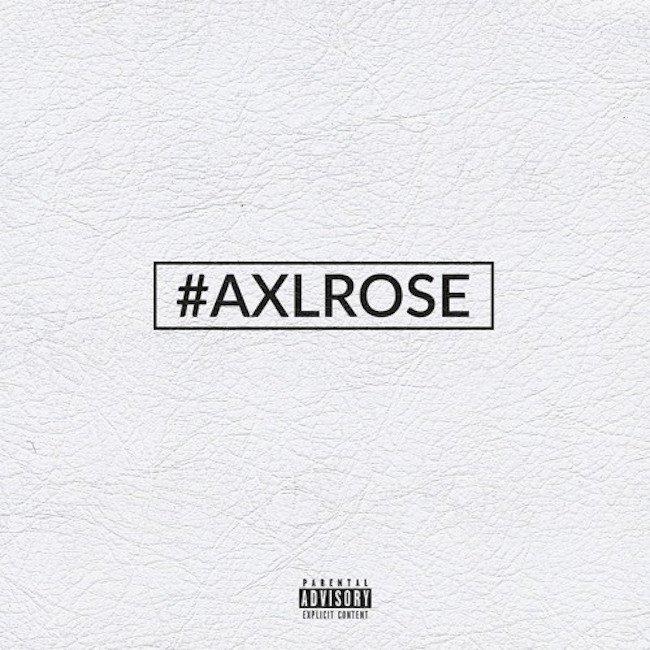 KXNG CROOKED - #AXLROSE (Feat. Erik Tandy)