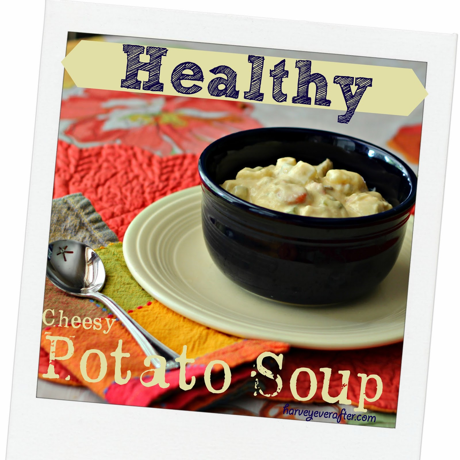 Mom's Healthy Cheesy Potato Soup