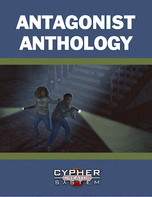 Antagonist Anthology, A Supplement for the Cypher System