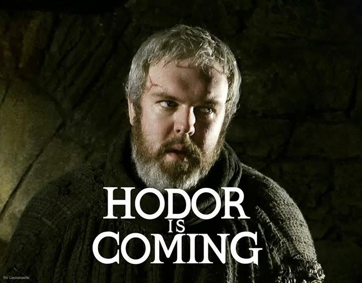 Hodor Is Coming game of thrones meme