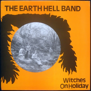The Earth Hell Band - Witches on Holiday (1986)