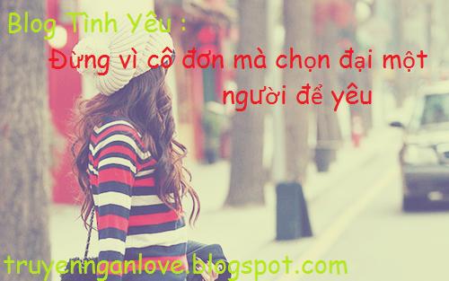 Blog : Đừng vì cô đơn mà chọn đại một người để yêu