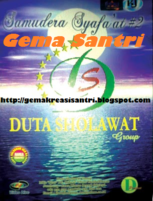 Duta Sholawat - Album Samudra Syafa`at #2 Gema santri