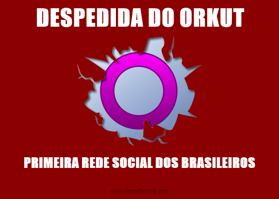 Google vai retirar o Orkut do ar