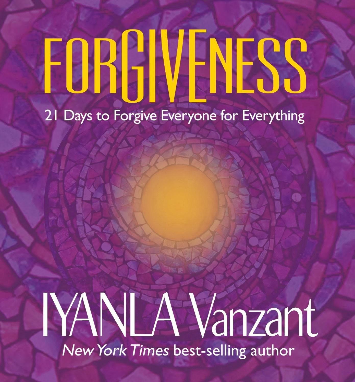 Book Review Iyanla Vanzant Forgiveness 21 Days To Forgive