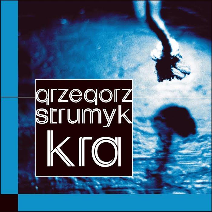 """Grzegorz Strumyk """"Kra"""""""