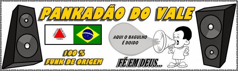 PANKADÃO DO VALE