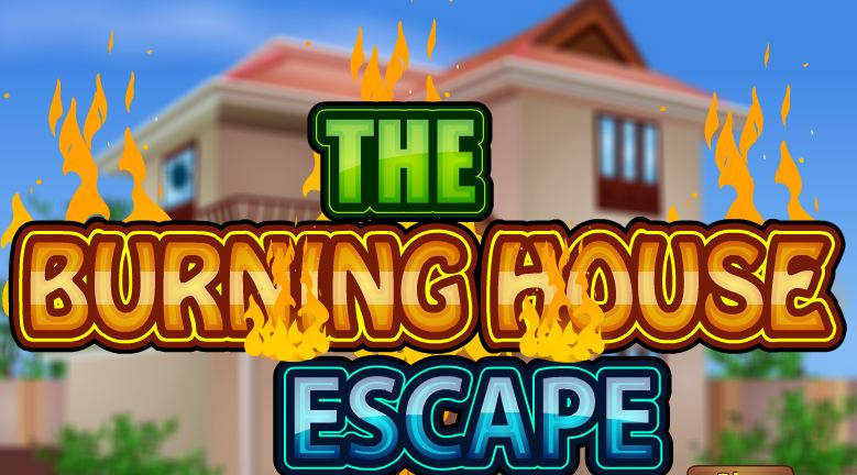 The Burning House Escape …