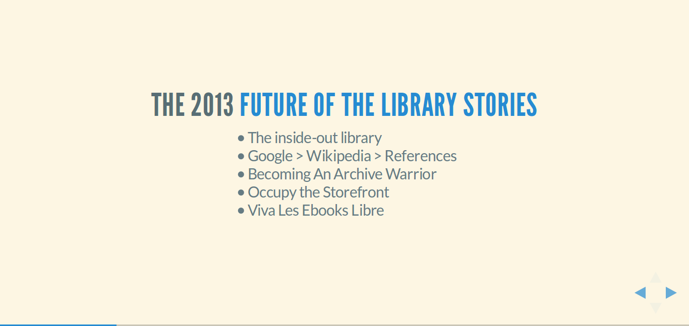 http://librarian.newjackalmanac.ca/2013/05/the-future-of-library-and-how-to-stop-it.html