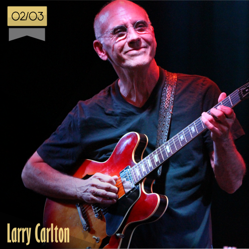 2 de marzo | Larry Carlton - @TheLarryCarlton | Info + vídeos