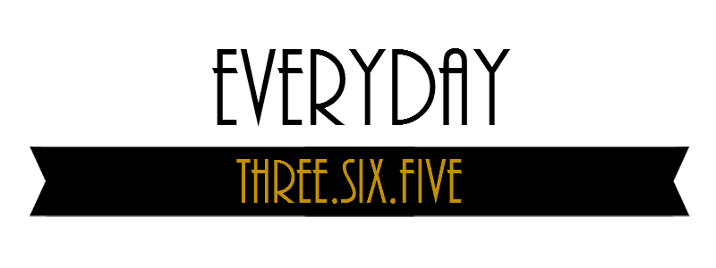 Everyday Three-Six-Five