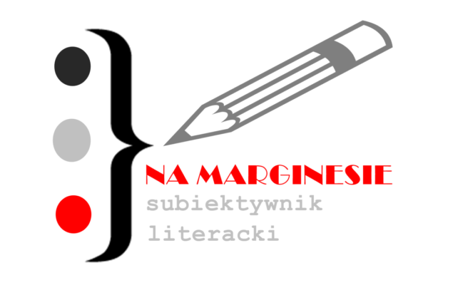 NA MARGINESIE - Subiektywnik Literacki