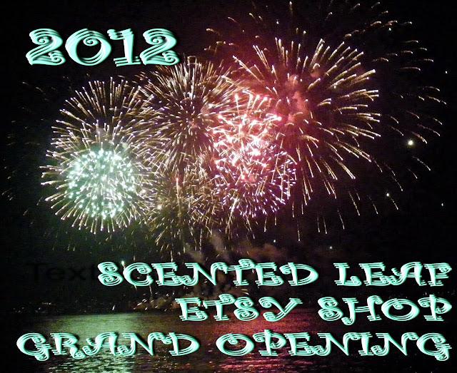 2012 ScentedLeaf Etsy Shop Grand Opening