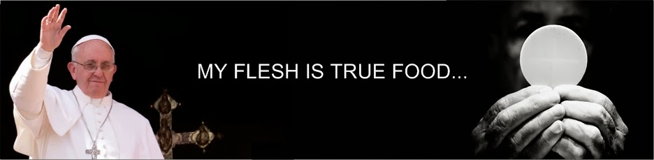 MY FLESH IS TRUE FOOD...