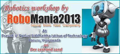 RoboMania 2013 A Robotics WorkShop at P.V.P Siddhartha Institute Of Technology-  Kanuru, Vijayawada