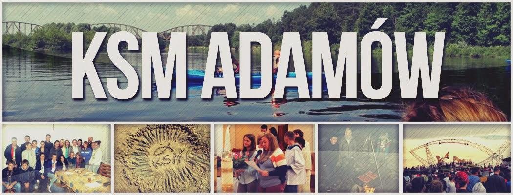 KSM Adamów - Witamy na naszym blogu ;)