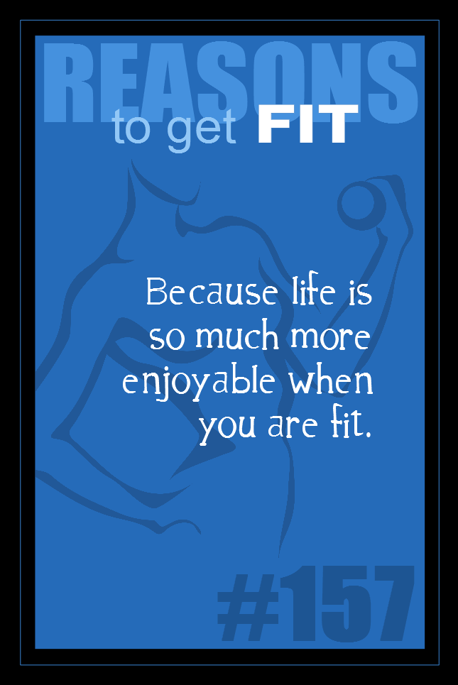 365 Reasons to Get Fit #157