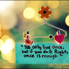 quotes, heart, art, you-only-live-once-but-if-you-do-it-right-once-is-enough