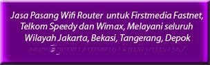 jasa pasang wifi router fastnet & speedy