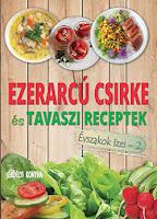 Megjelent új sorozatunk 2. kötete - Évszakok ízei Ezerarcú csirke és Tavaszi receptek címmel